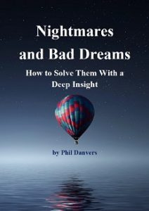 Nightmares and Bad Dreams - How to Solve Them With a Deep Insight